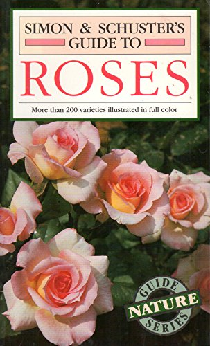Simon and Schuster's Guide to Roses