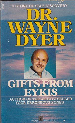 Gifts from Eykis : A Story of: Wayne Dyer