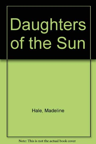 Daughters of the Sun: Hale, Madeline