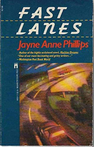 Fast Lanes: Jayne Anne Phillips