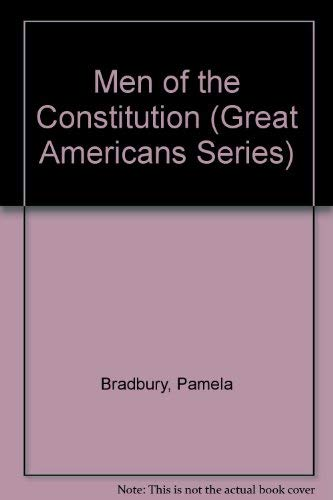 9780671640286: MEN OF THE CONSTITUTION: GREAT AMERICANS (Great Americans Series)