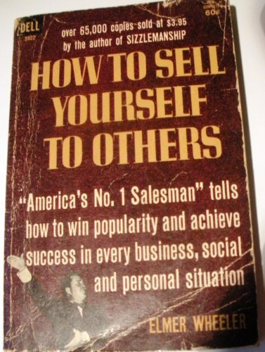 9780671640606: How to Sell Yourself to Others