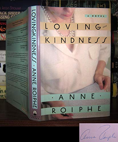Loving Kindness: Anne Roiphe