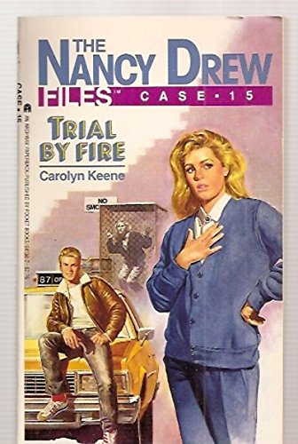 9780671641382: Trial by Fire (Nancy Drew Files, Case 15)