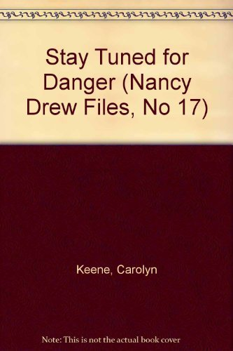 9780671641412: Stay Tuned for Danger (Nancy Drew Files, No 17)