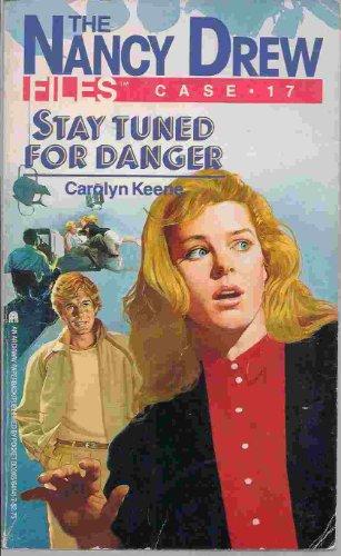 9780671641412: Stay Tuned for Danger (Nancy Drew Casefiles, Case 17)