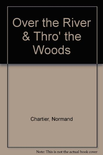 Over the River and Through the Woods (0671641506) by Normand Chartier