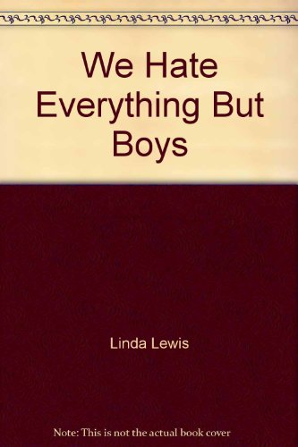 We Hate Everything But Boys