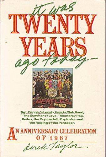 It Was Twenty Years Ago Today. An Anniversary Celebration of 1967.: Taylor,Derek,