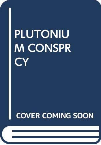 9780671642525: The Plutonium Conspiracy