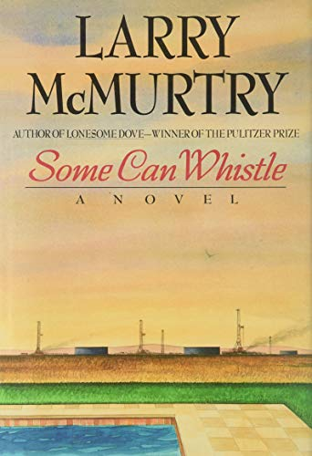 Some Can Whistle: McMurtry, Larry