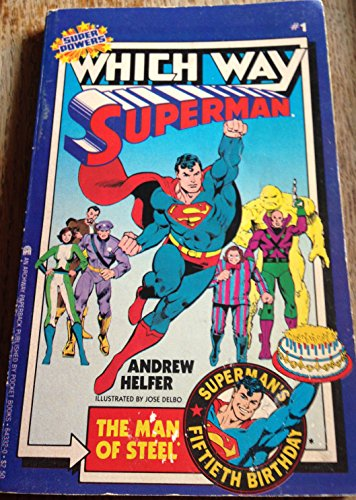 Superman: The Man of Steel (Super Heroes Which Way Book, No 1): Helfer, Andrew