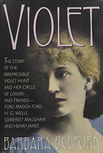 9780671643515: Violet: The Story of the Irrepressible Violet Hunt and Her Circle of Lovers and Friends--Ford Madox Ford, H.G. Wells, Somerset Maugham, and Henry Jam