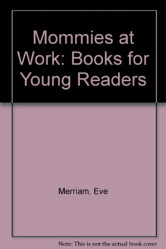 9780671643867: MOMMIES AT WORK (Books for Young Readers)