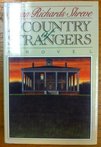 A Country of Strangers: Shreve, Susan