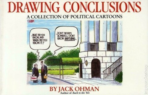 Drawing Conclusions: A Collection of Political Cartoons: Ohman, Jack