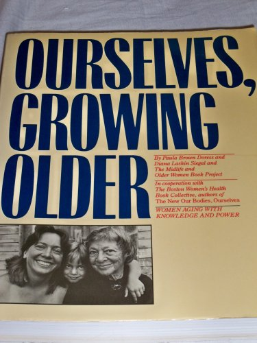 Ourselves, Growing Older: Women Aging with Knowledge and Power