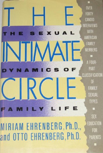 The Intimate Circle: The Sexual Dynamics of: Miriam Ehrenberg
