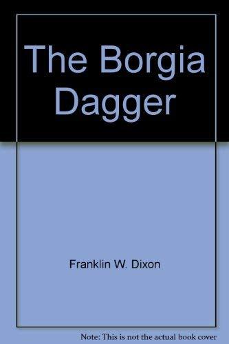 9780671644635: The Borgia Dagger (Hardy Boys Casefiles, Case 13)