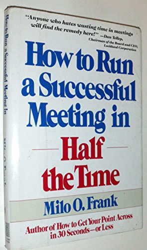 How to Run a Successful Meeting in Half the Time