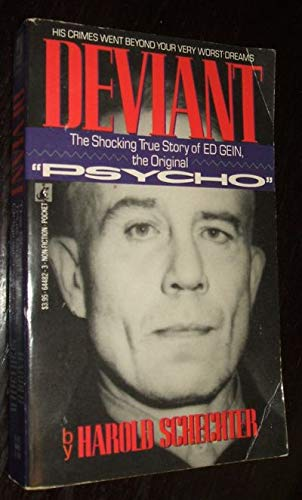 Deviant: The Shocking and True Story of Ed Gein, the Original Psycho (0671644823) by Harold Schechter