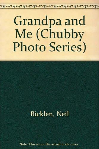 Grandpa and Me; A Super Chubby book: Ricklen, Neil,