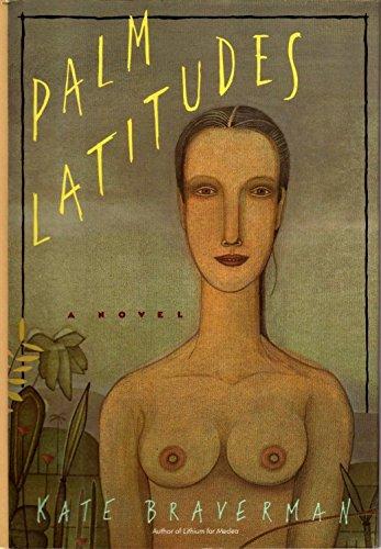 Palm Latitudes (SIGNED): Braverman, Kate