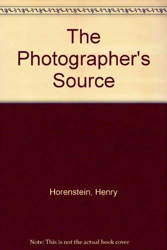 The Photographer's Source A Complete Catalog (0671645919) by Henry Horenstein