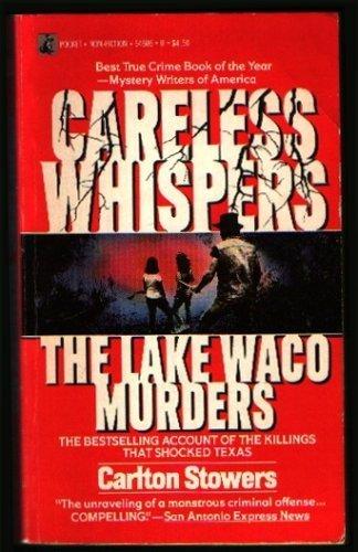 9780671646066: Careless Whispers: The Lake Waco Murders