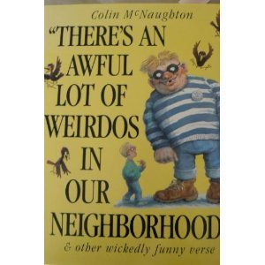 There's an Awful Lot of Weirdos in Our Neighborhood & Other Wickedly Funny Verse (Simon ...