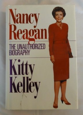 Signed* Nancy Reagan: The Unauthorized Biography: Kelley, Kitty