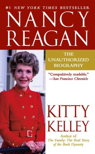Nancy Reagan: The Unauthorized Biography: Kitty Kelley