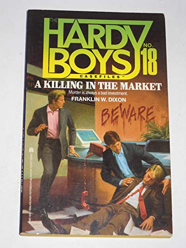 9780671646813: A Killing in the Market (Hardy Boys Casefiles, Case 18)
