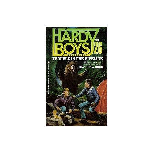 Trouble in the Pipeline (Hardy Boys Casefiles #26): Dixon, Franklin W.