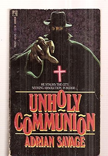 Unholy Communion: Savage, Adrian