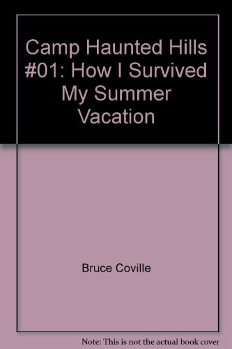 9780671647469: How I Survived My Summer Vacation (Camp Haunted Hills)