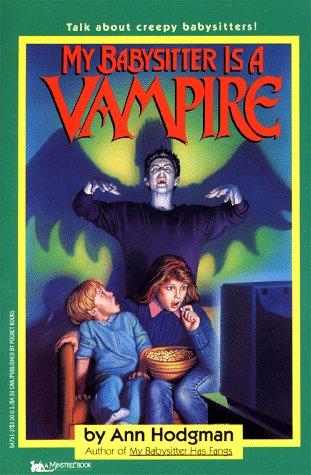 MY BABYSITTER IS A VAMPIRE: Ann Hodgman