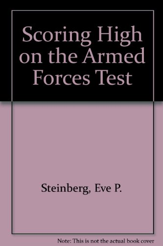 Scoring High on the Armed Forces Test (0671648322) by Eve P. Steinberg