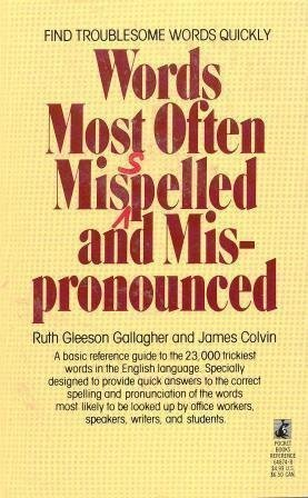 Words Most Often Misspelled and Mispronounced: Colvin, James; Gallagher,