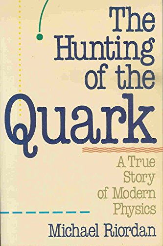 9780671648848: The Hunting of the Quark: A True Story of Modern Physics (Touchstone Book)