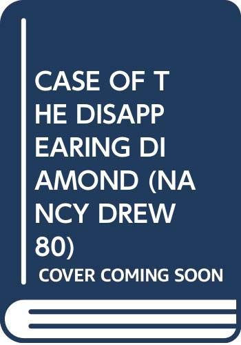 9780671648961: CASE OF THE DISAPPEARING DIAMOND (NANCY DREW 80)