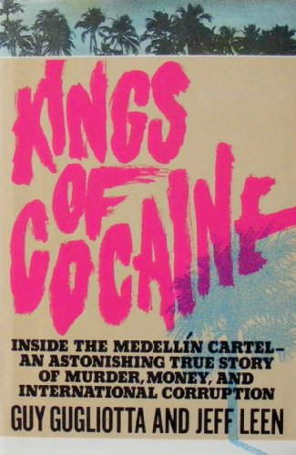 Kings of Cocaine Inside the Medellin Cartel an Astonishing True Story of Murder Money and Interna...