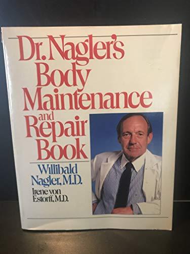 9780671649685: DOCTOR NAGLER'S BODY MAINTENANCE AND REPAIR