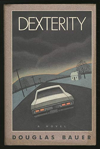 Dexterity: A Novel: Bauer, Douglas