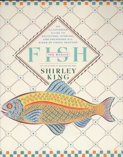 9780671650520: Fish- The Basics: An Illustrated Guide to Selecting, Storing, and Preparing All Kinds of Fresh Seafood