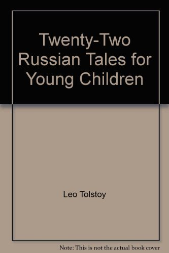 Twenty-Two Russian Tales for Young Children: Leo Tolstoy