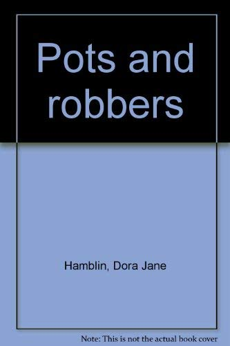 Pots and Robbers: Hamblin, Dora Jane