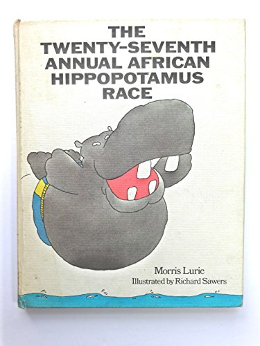 Twenty-Seventh Annual African Hippopotamus Race (Children's Book): Morris Lurie
