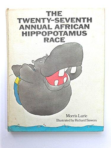 Twenty-Seventh Annual African Hippopotamus Race (Children's Book): Morris Lurie