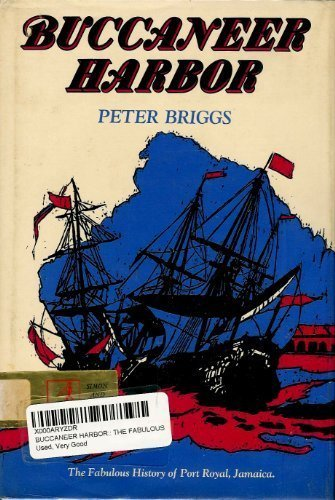 Buccaneer harbor;: The fabulous history of Port: Peter Briggs